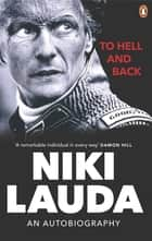 To Hell and Back - An Autobiography ebook by Niki Lauda
