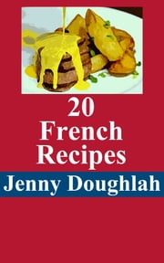 20 French Recipes ebook by Jenny Doughlah