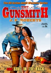 The Gunsmith 409: Shot in the Back ebook by JR Roberts