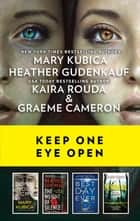 Keep One Eye Open - A Collection of Chilling Thrillers ebook by Mary Kubica, Heather Gudenkauf, Kaira Rouda,...