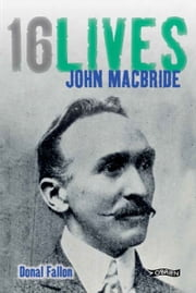 John MacBride - 16Lives ebook by Donal Fallon
