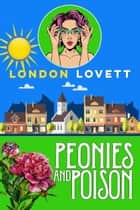 Peonies and Poison ebook by London Lovett