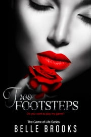 Two Footsteps - The Game of Life Series, #2 ebook by Belle Brooks