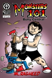 "Monsters 101, Chapter One: ""Bully Central"" ebook by M. Rasheed"