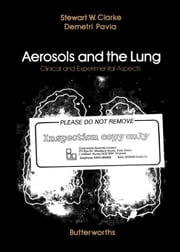 Aerosols and the Lung: Clinical and Experimental Aspects ebook by Clarke, Stewart W.