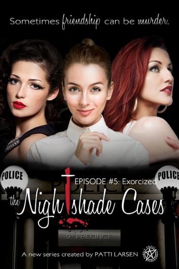 Exorcized - Episode Five: The Nightshade Cases ebook by Patti Larsen