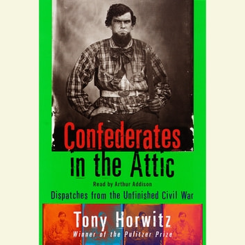 Confederates In The Attic Audiobook By Tony Horwitz 9780553397659 Rakuten Kobo United States