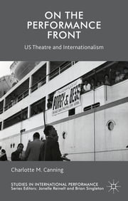 On the Performance Front - US Theatre and Internationalism ebook by Professor Charlotte M. Canning