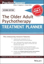 The Older Adult Psychotherapy Treatment Planner, with DSM-5 Updates, 2nd Edition ebook by Deborah W. Frazer,Gregory A. Hinrichsen,Arthur E. Jongsma Jr.
