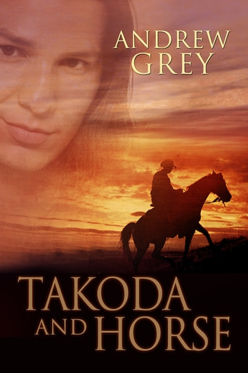 Takoda and Horse ebook by Andrew Grey