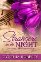 Strangers In The Night ebook by Cynthia Roberts
