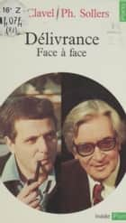 Délivrance - Face à face ebook by Maurice Clavel, Philippe Sollers