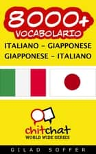 8000+ vocabolario Italiano - Giapponese ebook by Gilad Soffer