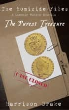 The Purest Treasure - The Homicide Files (A Lincoln Munroe Novella, #2) ebook by Harrison Drake