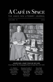 A Cafe in Space: The Anais Nin Literary Journal, Volume 13 ebook by Sky Blue Press
