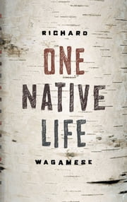 One Native Life ebook by Richard Wagamese