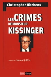 Les crimes de Monsieur Kissinger - La face cachée d'un prix Nobel de la Paix ebook by Christopher Hitchens