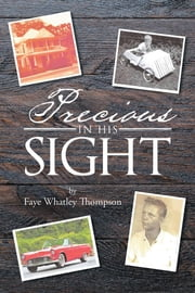 Precious in His Sight ebook by Faye F. Whatley Thompson