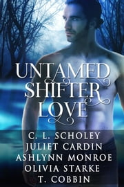 Untamed Shifter Love ebook by C. L. Scholey, Juliet Cardin, Ashlynn Monroe,...