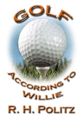 Golf According to Willie ebook by R. H. Politz