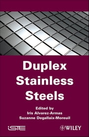 Duplex Stainless Steels ebook by Iris Alvarez-Armas,Suzanne Degallaix-Moreuil