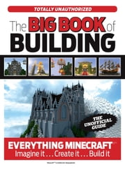 The Big Book of Building - Everything Minecraft® Imagine it… Create it… Build it 電子書 by Triumph Books
