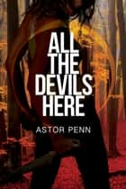 All the Devils Here ebook by