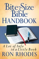 Bite-Size Bible™ Handbook - A Lot of Info in a Little Book ebook by Ron Rhodes