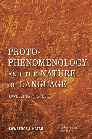 Proto phenomenology and the nature of language ebook by lawrence j proto phenomenology and the nature of language dwelling in speech i ebook by lawrence fandeluxe Gallery