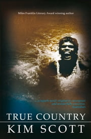 True Country ebook by Kim Scott