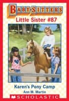 Karen's Pony Camp (Baby-Sitters Little Sister #87) ebook by Ann M. Martin, Susan Tang