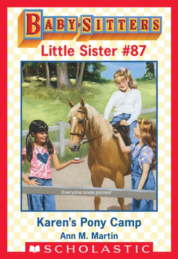 Karen's Pony Camp (Baby-Sitters Little Sister #87) ebook by Ann M. Martin