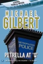 Petrella At Q ebook by Michael Gilbert
