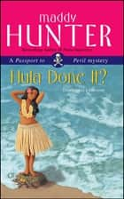 Hula Done It? - A Passport to Peril Mystery ebook by Maddy Hunter