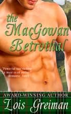 The MacGowan Betrothal ebook by Lois Greiman