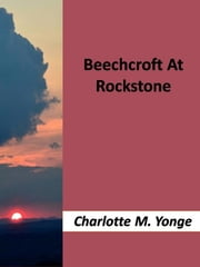 Beechcroft At Rockstone ebook by Charlotte Mary Yonge