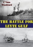 The Battle For Leyte Gulf [Illustrated Edition]