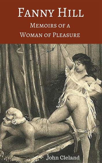 Fanny Hill : Memoirs of a Woman of Pleasure eBook by John Cleland