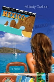 Notes from a Spinning Planet--Mexico ebook by Melody Carlson