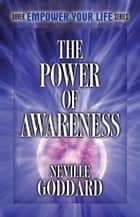 The Power of Awareness eBook by Neville Goddard