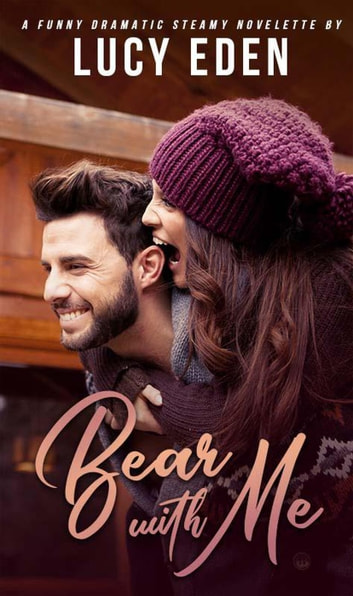 Bear With Me ebook by Lucy Eden