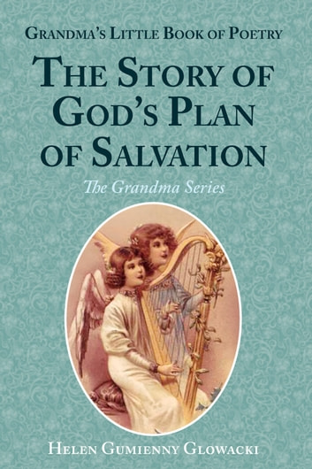 Grandma's Little Book of Poetry: The Story of God's Plan of Salvation ebook by Helen Guimenny Glowacki