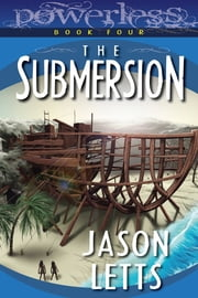 The Submersion (Powerless #4) ebook by Jason Letts