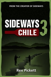 Sideways 3 Chile ebook by Rex Picket