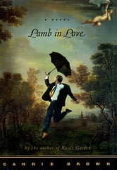 Lamb in Love - A Novel ebook by Carrie Brown