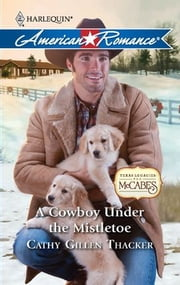 A Cowboy Under the Mistletoe ebook by Cathy Gillen Thacker