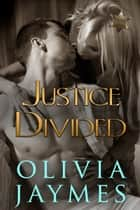 Justice Divided ebook by Olivia Jaymes