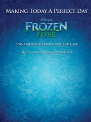 Making Today a Perfect Day Easy Piano Sheet Music ebook by Kristen Bell,Idina Menzel