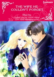 THE WIFE HE COULDN'T FORGET - Harlequin Comics ebook by Yvonne Lindsay, Mon Ito
