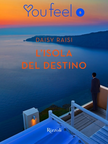 L'isola del destino (YOUFEEL) ebook by Daisy Raisi